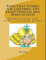 Fairy Tales Stories for Children, the Light Princess and Hans in Luck