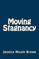 Moving Stagnancy