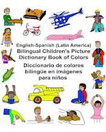 English-Spanish (Latin America) Bilingual Children's Picture Dictionary Book of Colors Diccionario de Colores Bilingue En Imagenes Para Ninos