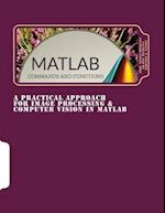 A Practical Approach for Image Processing & Computer Vision in MATLAB