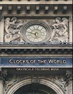Clocks of the World Grayscale Coloring Book