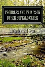 Troubles and Trials on Upper Buffalo Creek