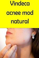 Cure Your Acne Naturally (Romanian)