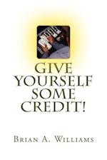 Give Yourself Some Credit!