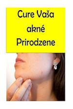 Cure Your Acne Naturally (Slovak)
