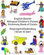 English-Danish Bilingual Children's Picture Dictionary Book of Colors Tosproget Billedordbog I Farver Til Born