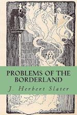 Problems of the Borderland