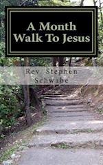 A Month Walk to Jesus