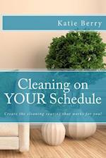 Cleaning on Your Schedule