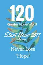 120 Quotes Hope Word Start Your 2017 with Hope Never Lose