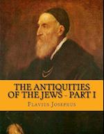 The Antiquities of the Jews - Part I
