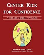 Center Kick for Confidence