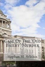 Case of the 'Old Bailey' Murder