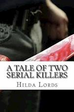 A Tale of Two Serial Killers