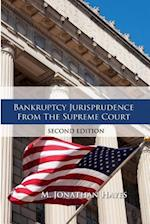 Bankruptcy Jurisprudence from the Supreme Court Second Edition