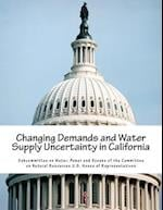 Changing Demands and Water Supply Uncertainty in California