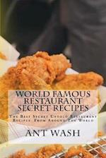 World Famous Restaurant Secret Recipes