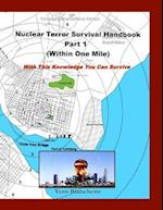 Nuclear Terror Survival Handbook Part 1 - Within One Mile
