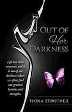 Out of Her Darkness
