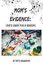Mom's Evidence