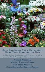 Be a Gardener, Not a Carpenter
