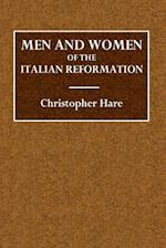 Men and Women of the Italiam Reformation