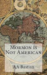Mormon Is Not American
