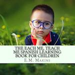 The Each Me, Teach Me Spanish Learning Book for Children