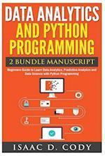 Data Analytics and Python Programming. Beginners Guide to Learn Data Analytics, Predictive Analytics and Data Science with Python Programming