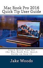 Mac Book Pro 2016 Quick Tip User Guide