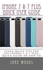iPhone 7 & 7 Plus Quick User Guide