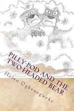 Pilly-Pod and the Two-Headed Bear