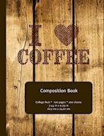 I Love Coffee - College-Ruled Composition Book