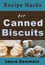Recipe Hacks for Canned Biscuits