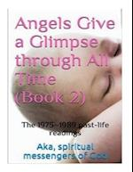 Angels Give a Glimpse Through All Time (Book 2)