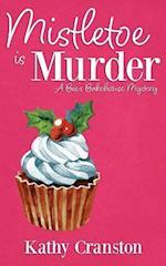 Mistletoe Is Murder af Kathy Cranston