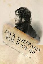 Jack Sheppard Vol II (of III)