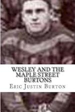 Wesley and the Maple Street Burtons