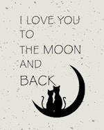 I Love You to the Moon and Back, Quote Inspiration Notebook, Dream Journal Diary