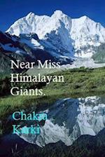 Near Miss Himalayan Giants.