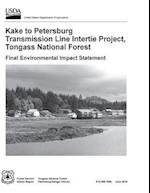 Kake to Petersburg Transmission Line Intertie Project, Tongass National Forest