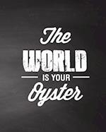 The World Is Your Oyster, Quote Inspiration Notebook, Dream Journal Diary, Dot G