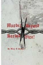 Murder Beyond Barbed Wire!