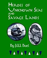 Heroes of Unknown Seas and Savage Lands