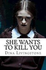 She Wants to Kill You