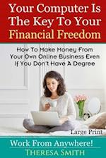 Your Computer Is the Key to Your Financial Freedom