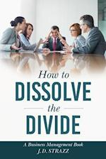 How to Dissolve the Divide