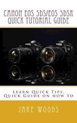Canon EOS 5ds/EOS 5dsr Quick Tutorial Guide