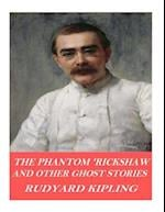 The Phantom 'Rickshaw and Other Ghost Stories