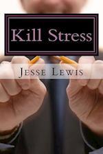 Kill Stress